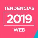 Las tendencias más importantes de diseño web de 2019.